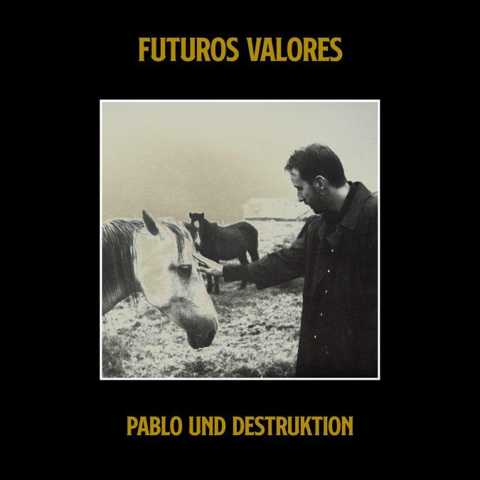 """Pablo Und Destruktion: """"Futuros Valores"""""""